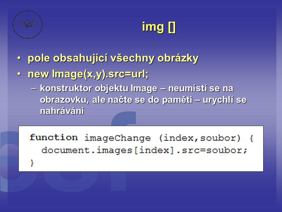 img [] pole obsahující všechny obrázky new Image(x,y).src=url;